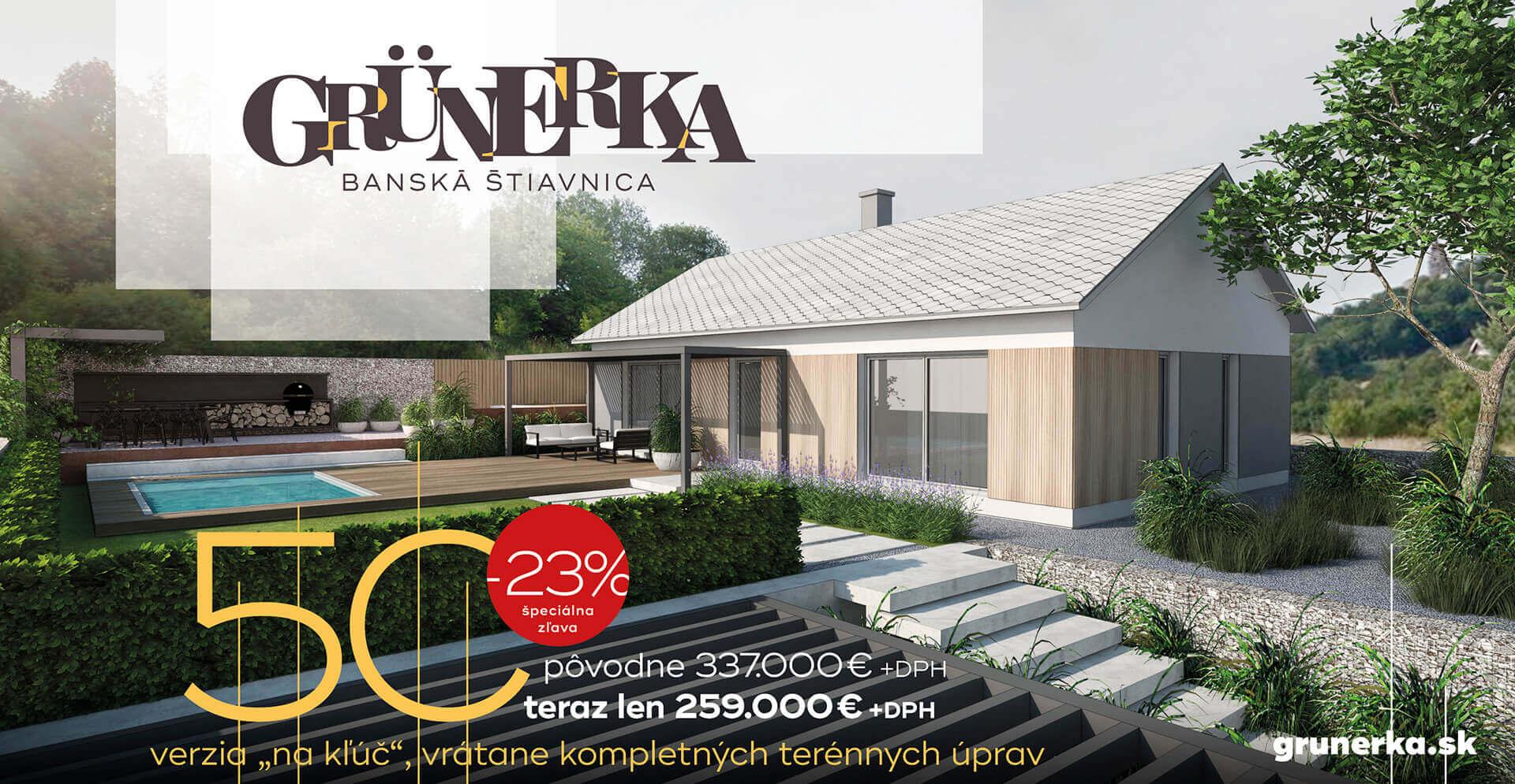 GRÜNERKA Banská Štiavnica - Dom typ C - AKCIA